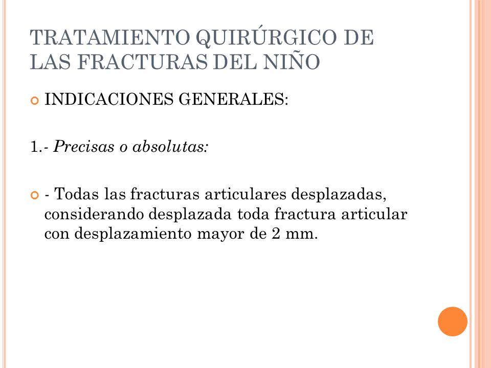 TRATAMIENTO QUIRÚRGICO DE LAS FRACTURAS DEL NIÑO