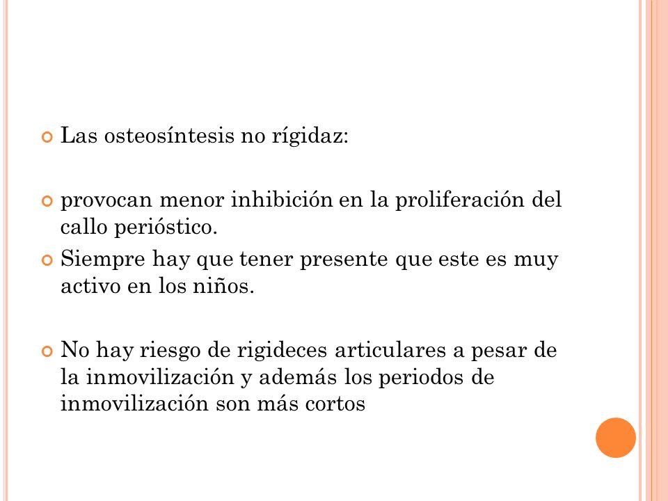 Las osteosíntesis no rígidaz: