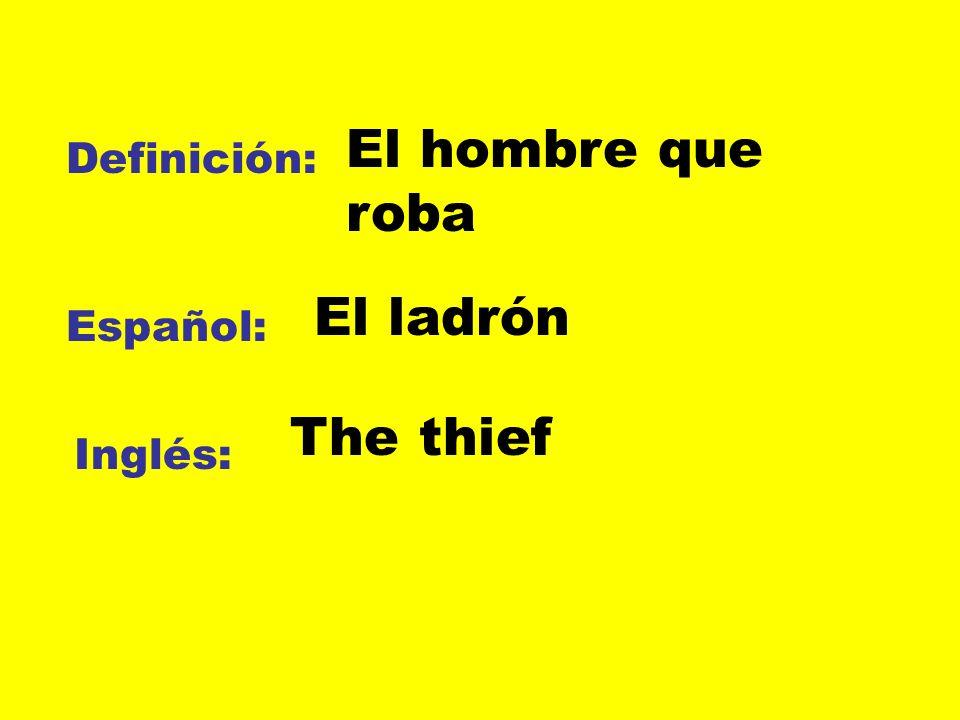 El hombre que roba Definición: El ladrón Español: The thief Inglés:
