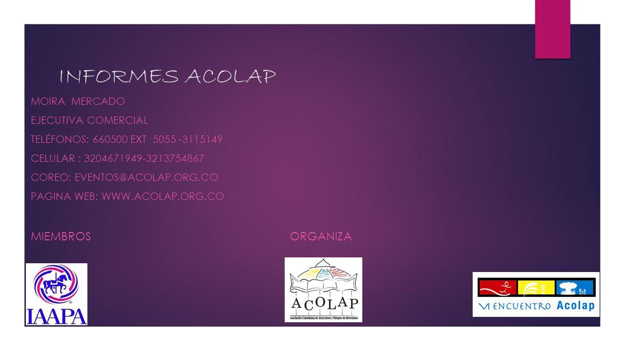 INFORMES ACOLAP Miembros ORGANIZA Moira Mercado Ejecutiva Comercial