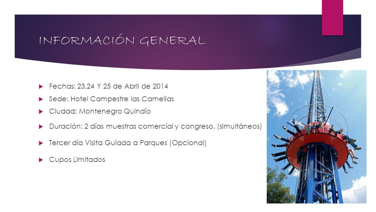 INFORMACIÓN GENERAL Fechas: 23,24 Y 25 de Abril de 2014