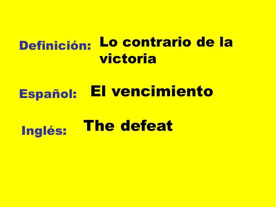 El vencimiento The defeat Lo contrario de la victoria Definición: