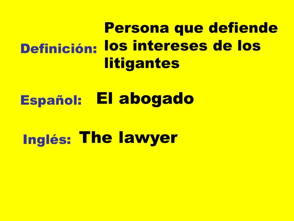 Persona que defiende los intereses de los litigantes