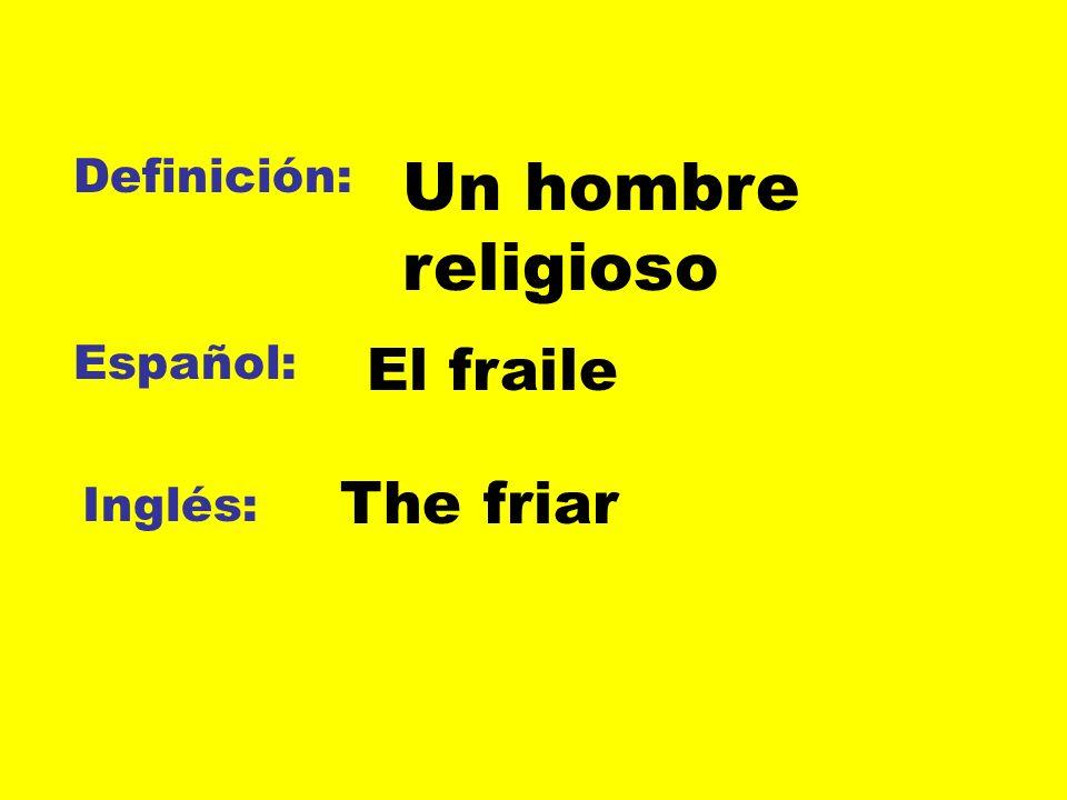 Definición: Un hombre religioso Español: El fraile The friar Inglés: