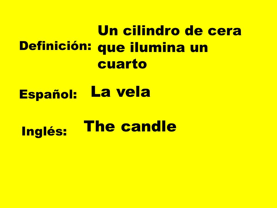 La vela The candle Un cilindro de cera que ilumina un cuarto