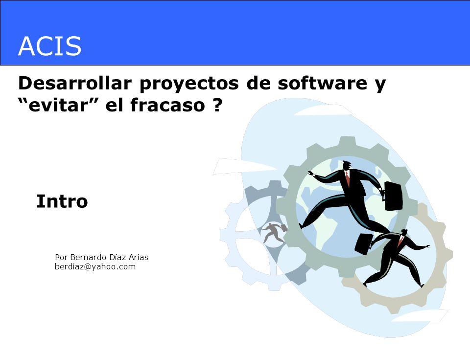 ACIS Desarrollar proyectos de software y evitar el fracaso Intro