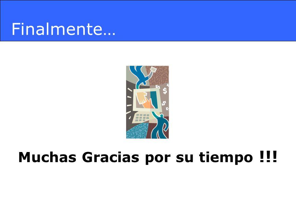 Muchas Gracias por su tiempo !!!