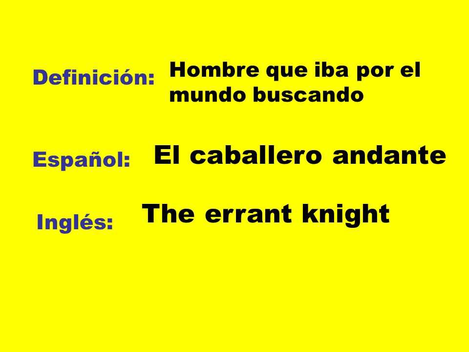 El caballero andante The errant knight