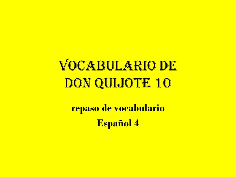 Vocabulario de Don Quijote 10