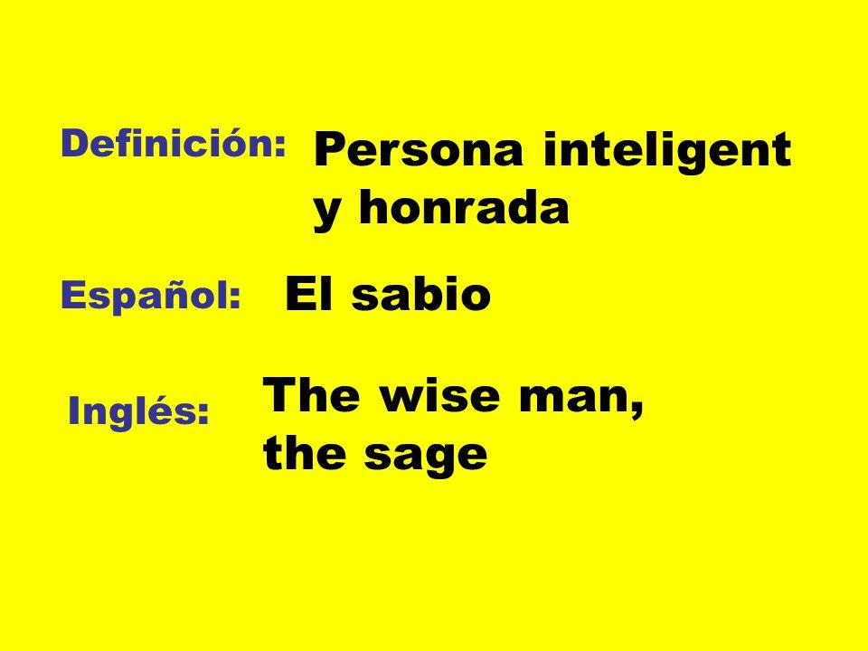 Persona inteligent y honrada