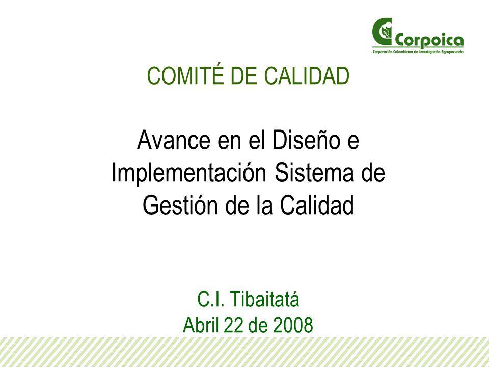 COMITÉ DE CALIDAD Avance en el Diseño e Implementación Sistema de Gestión de la Calidad C.I.