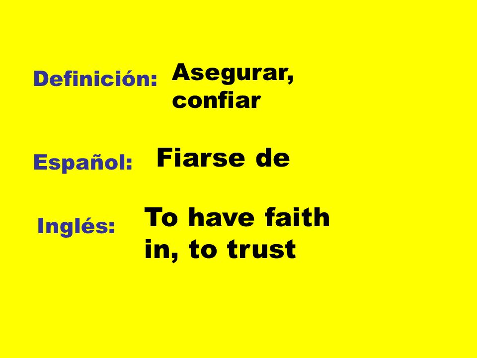 To have faith in, to trust