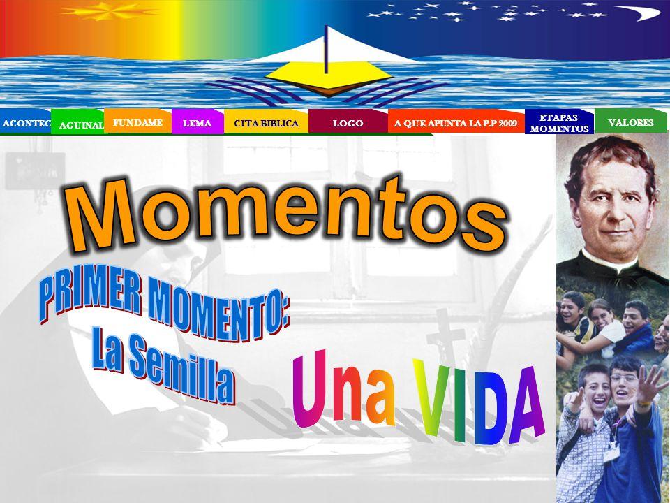 Momentos PRIMER MOMENTO: La Semilla