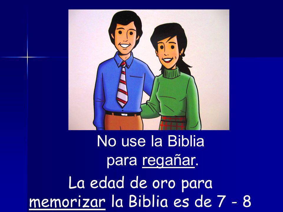 La edad de oro para memorizar la Biblia es de 7 - 8 años