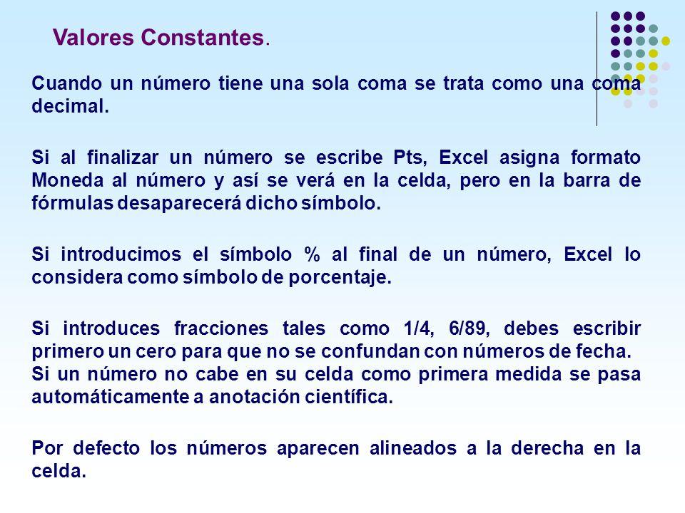 Valores Constantes. Cuando un número tiene una sola coma se trata como una coma decimal.