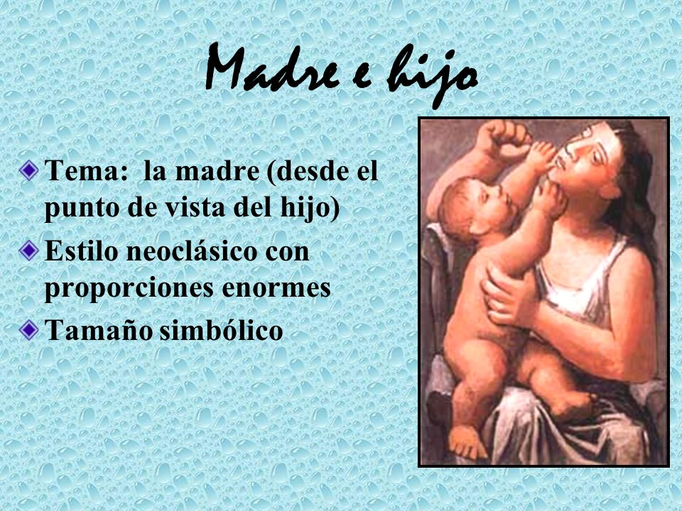 Madre e hijo Tema: la madre (desde el punto de vista del hijo)