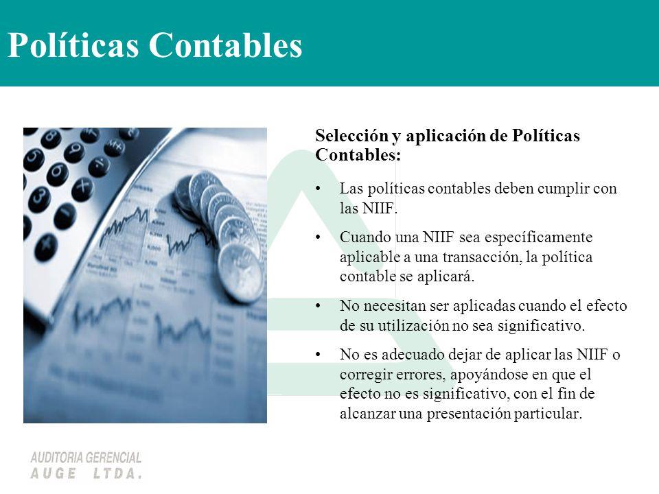 Políticas Contables Selección y aplicación de Políticas Contables: