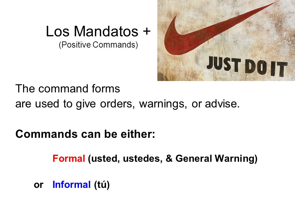 Los Mandatos + (Positive Commands)