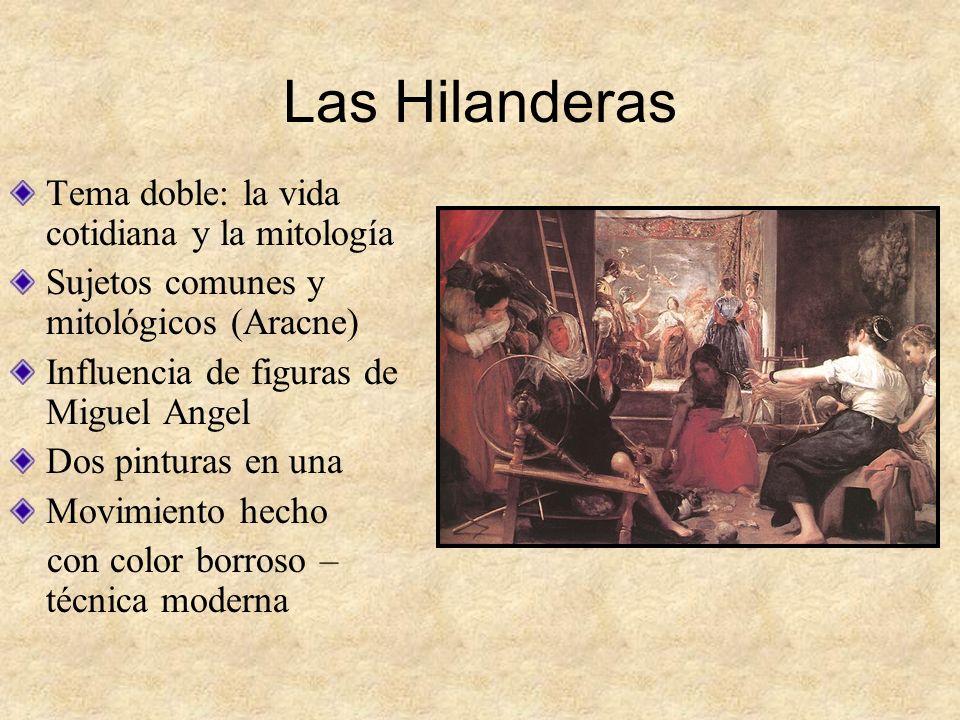 Las Hilanderas Tema doble: la vida cotidiana y la mitología