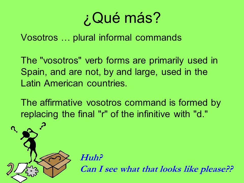 ¿Qué más Vosotros … plural informal commands