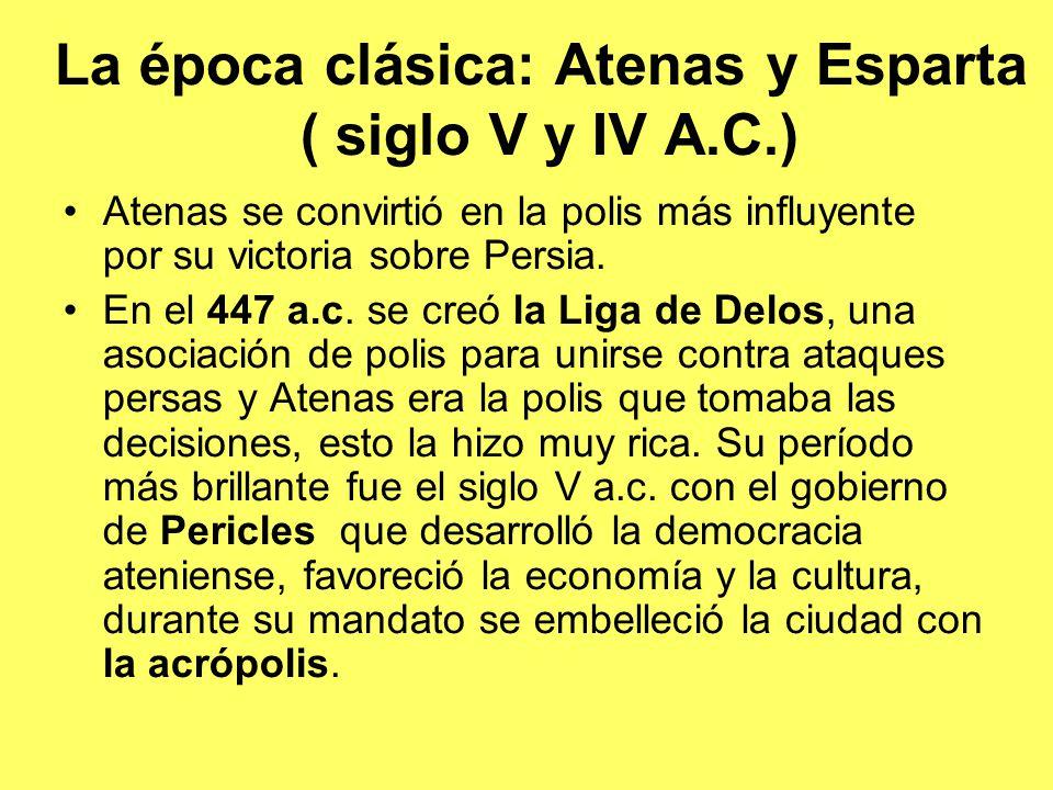 La época clásica: Atenas y Esparta ( siglo V y IV A.C.)