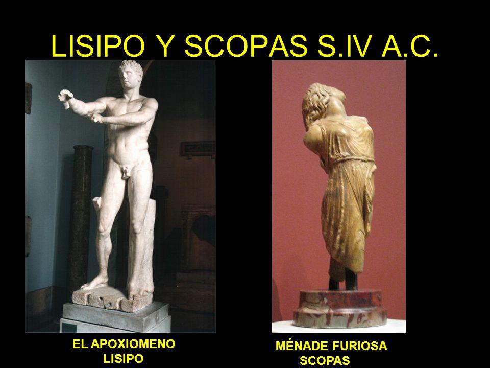 LISIPO Y SCOPAS S.IV A.C. EL APOXIOMENO LISIPO MÉNADE FURIOSA SCOPAS