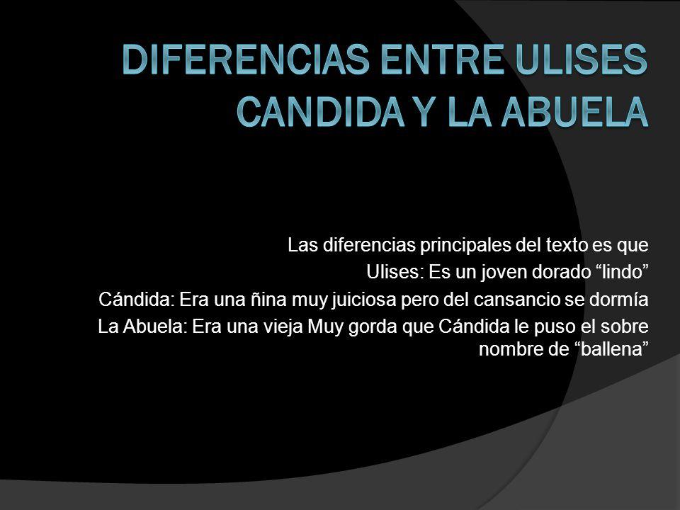 Diferencias entre Ulises Candida y la Abuela