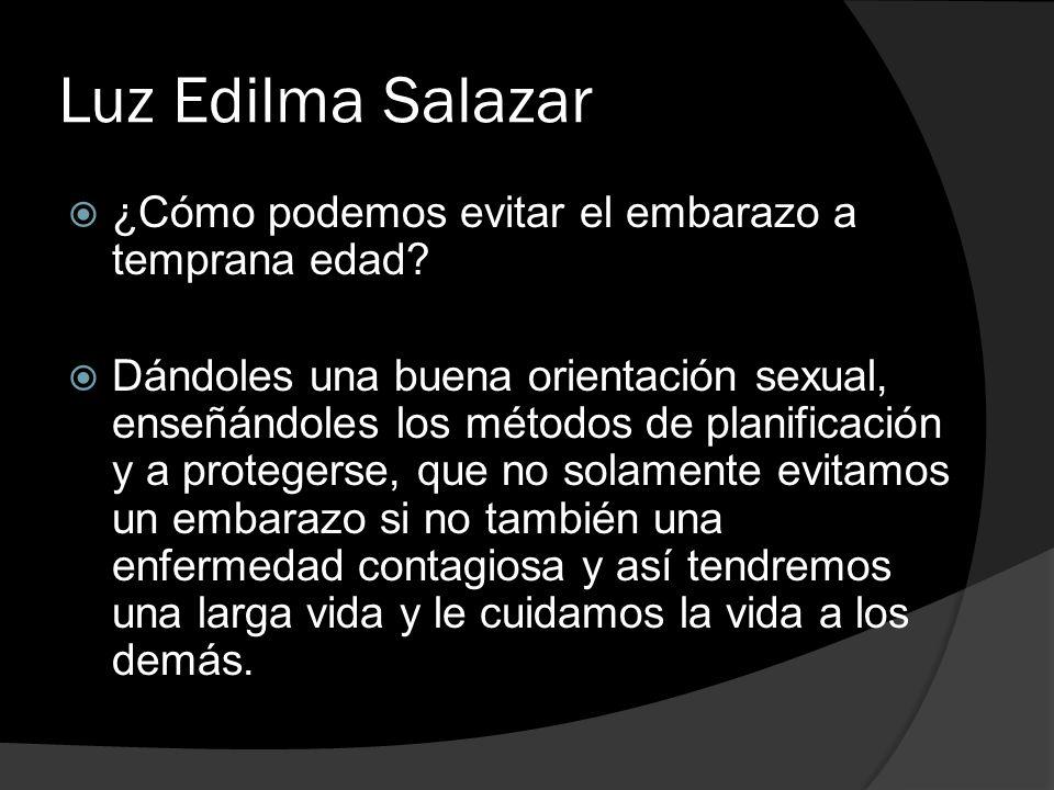 Luz Edilma Salazar ¿Cómo podemos evitar el embarazo a temprana edad
