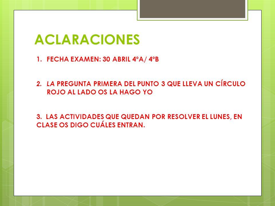 ACLARACIONES FECHA EXAMEN: 30 ABRIL 4ºA/ 4ºB