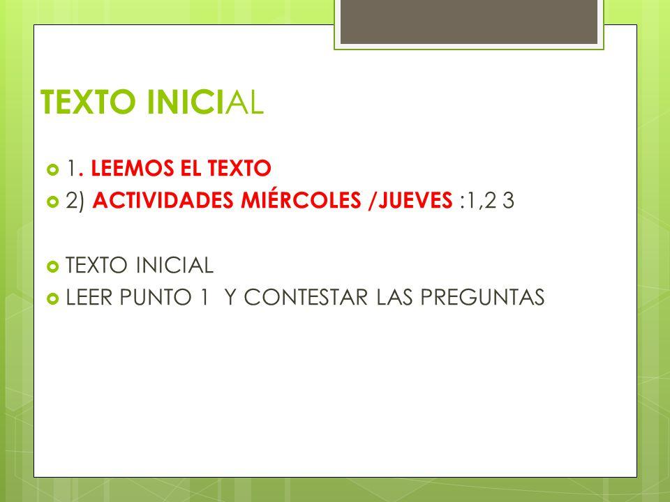 TEXTO INICIAL 1. LEEMOS EL TEXTO