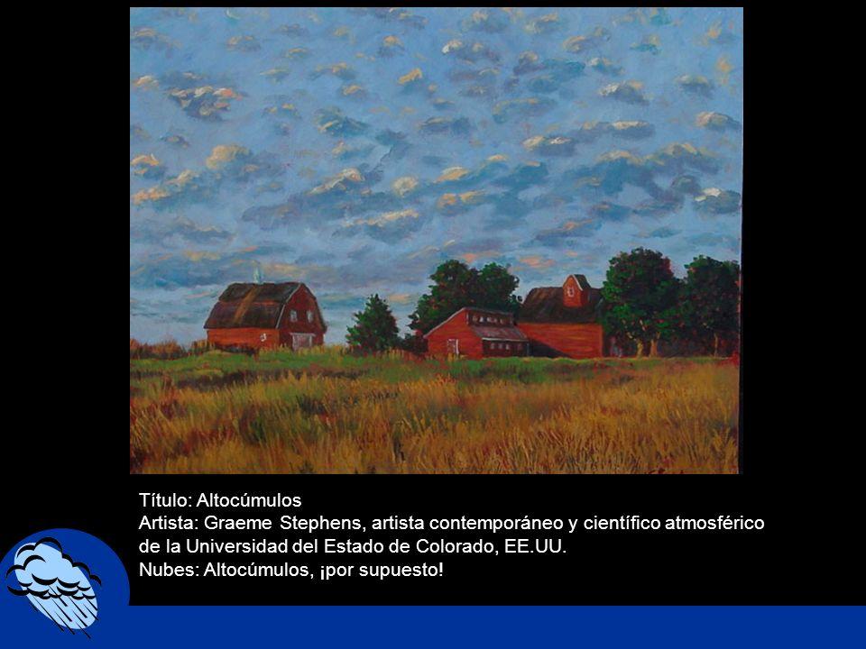 Título: Altocúmulos Artista: Graeme Stephens, artista contemporáneo y científico atmosférico de la Universidad del Estado de Colorado, EE.UU.