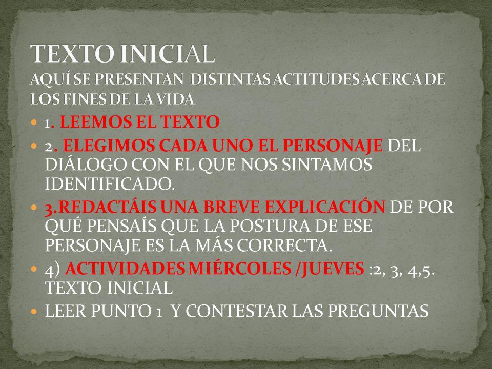 TEXTO INICIAL AQUÍ SE PRESENTAN DISTINTAS ACTITUDES ACERCA DE LOS FINES DE LA VIDA