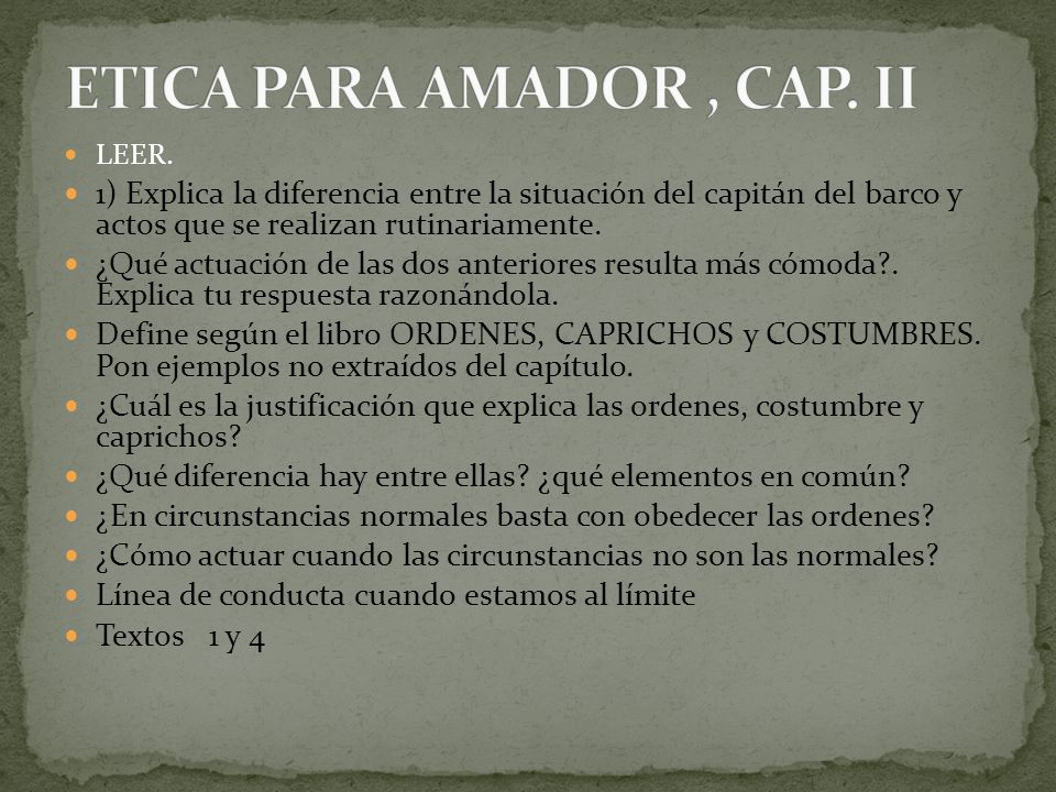 ETICA PARA AMADOR , CAP. II