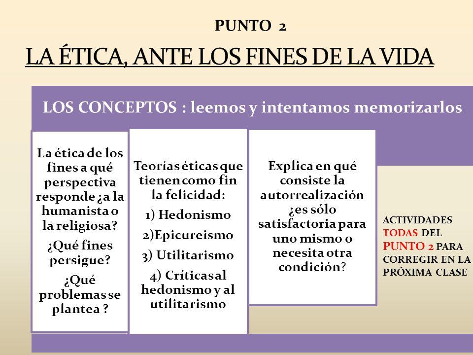 LA ÉTICA, ANTE LOS FINES DE LA VIDA