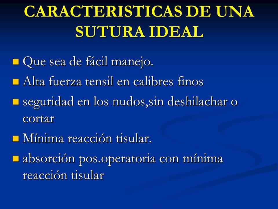 CARACTERISTICAS DE UNA SUTURA IDEAL