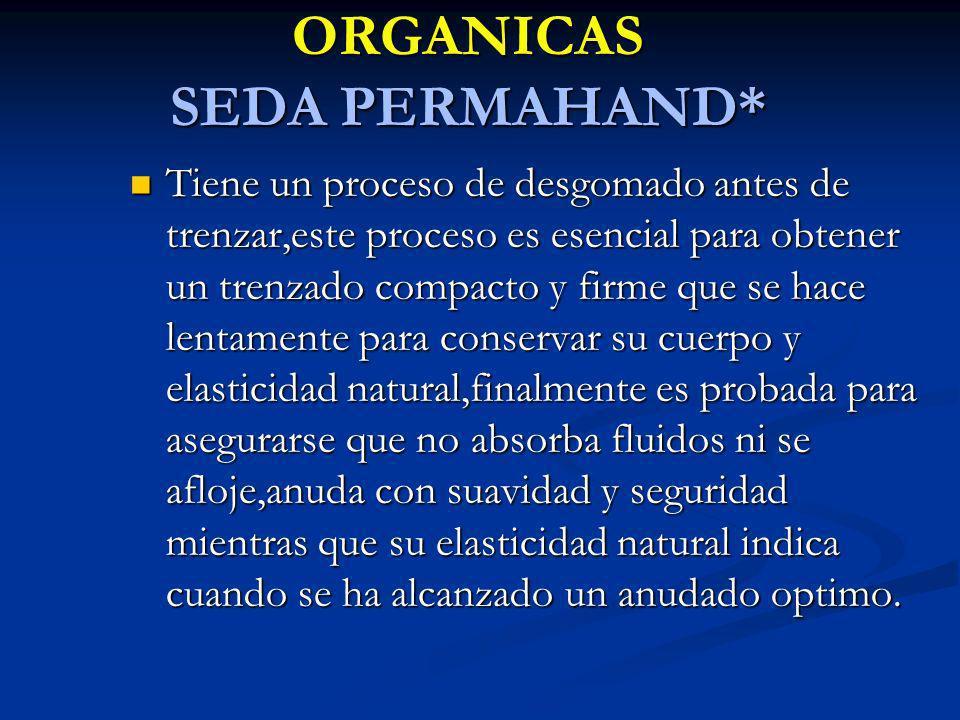 NO ABSORBIBLES ORGANICAS SEDA PERMAHAND*