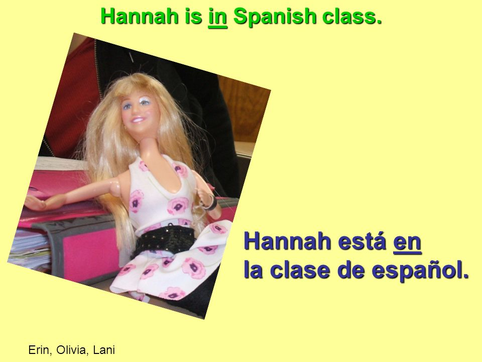 Hannah is in Spanish class.