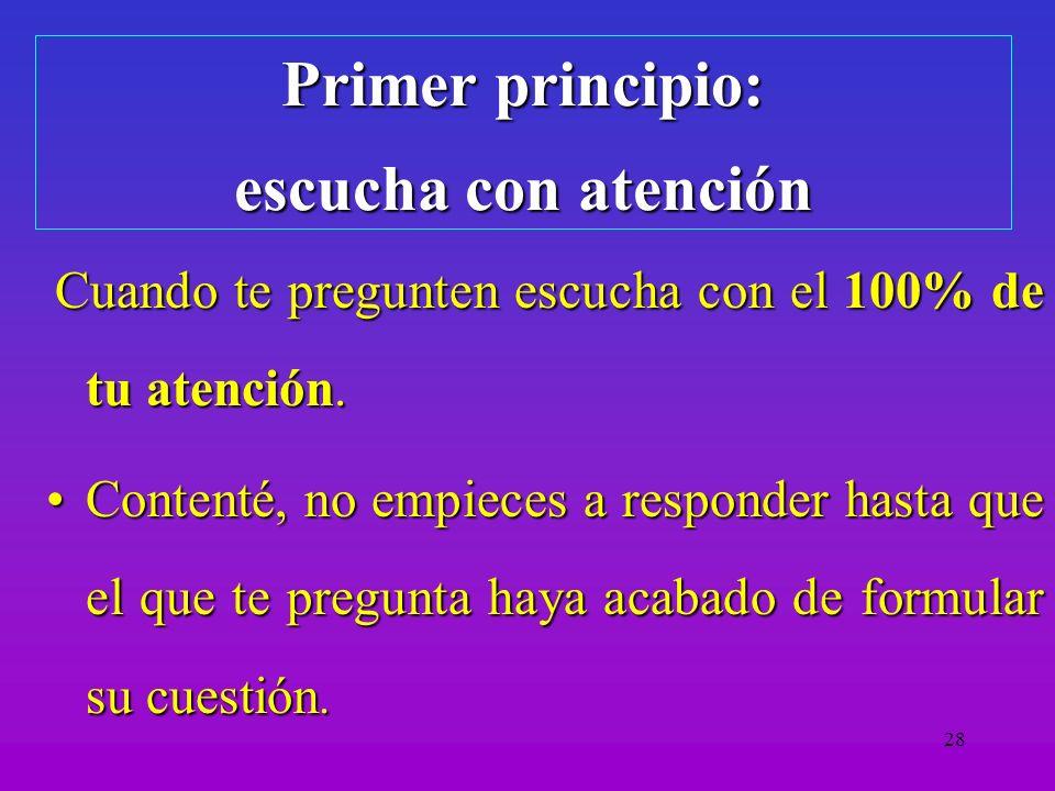 Primer principio: escucha con atención