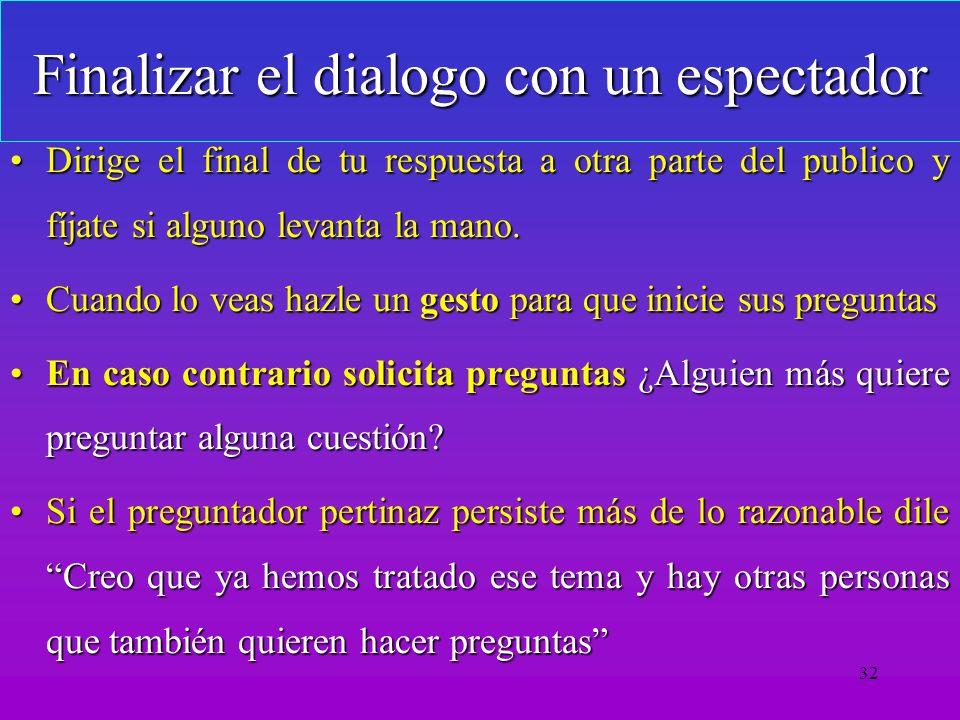 Finalizar el dialogo con un espectador