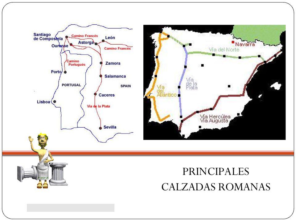 PRINCIPALES CALZADAS ROMANAS Autora.- Ana Hinojosa Esteo