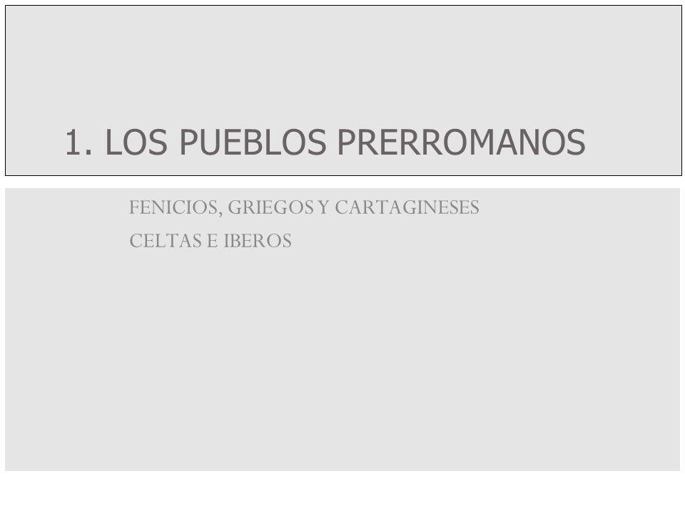 1. LOS PUEBLOS PRERROMANOS