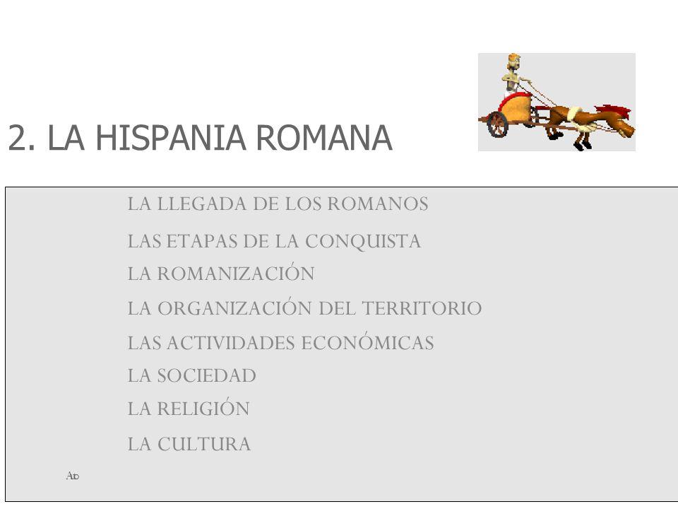 2. LA HISPANIA ROMANA LA LLEGADA DE LOS ROMANOS
