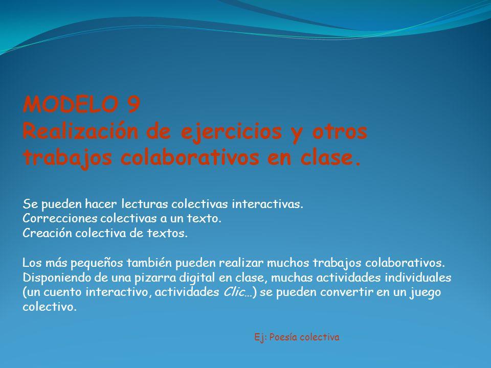 Realización de ejercicios y otros trabajos colaborativos en clase.