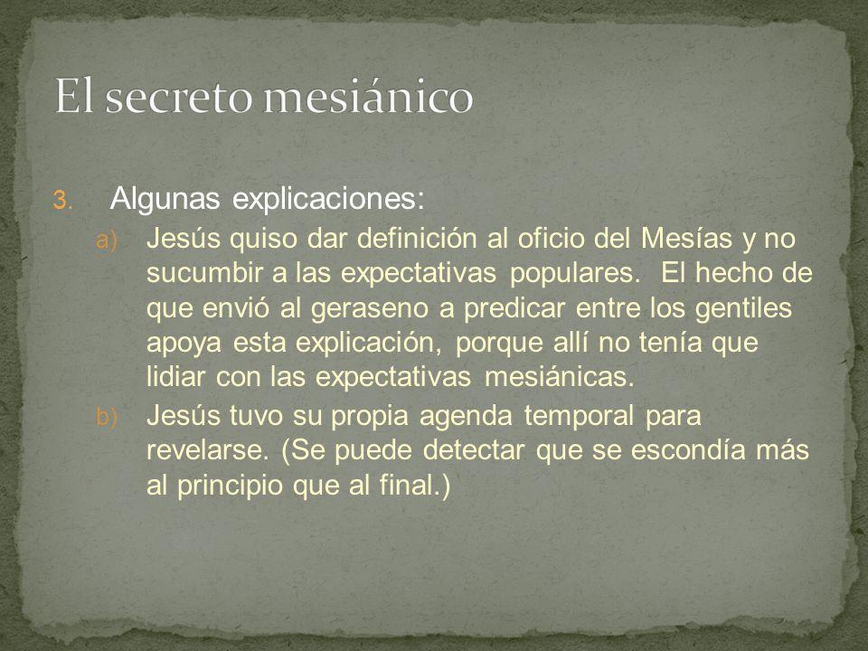 El secreto mesiánico Algunas explicaciones: