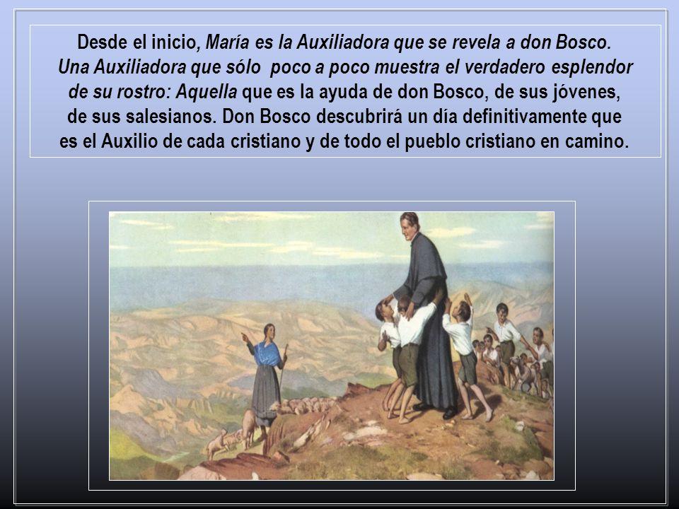 Desde el inicio, María es la Auxiliadora que se revela a don Bosco