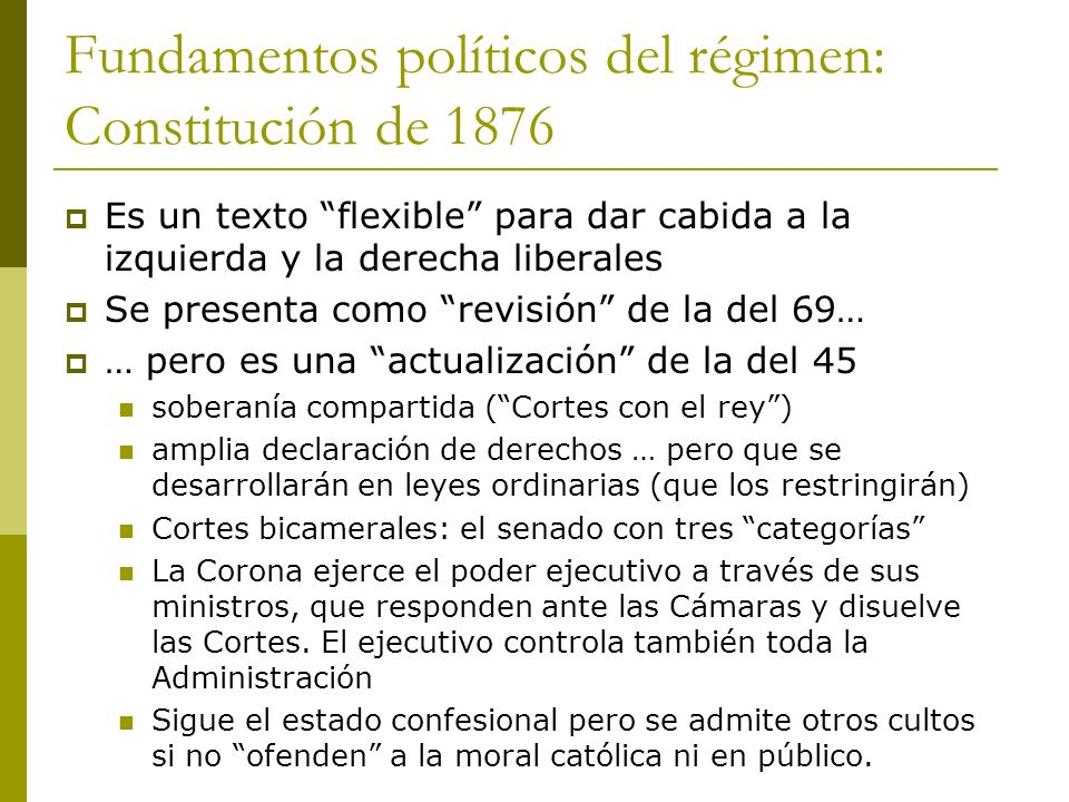 Fundamentos políticos del régimen: Constitución de 1876