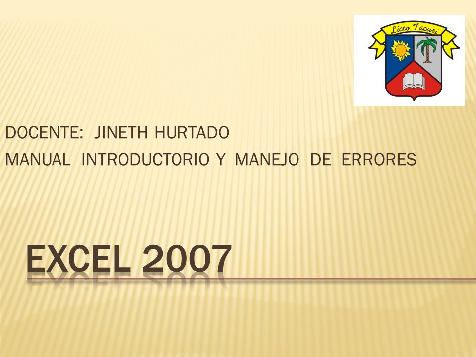 DOCENTE: JINETH HURTADO MANUAL INTRODUCTORIO Y MANEJO DE ERRORES
