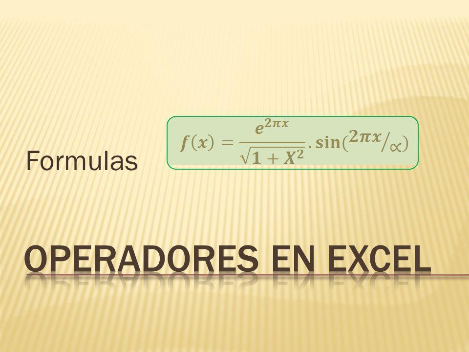 Formulas Operadores en Excel