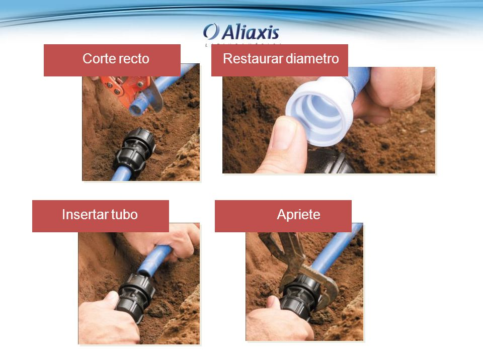 Corte recto Restaurar diametro Insertar tubo Apriete
