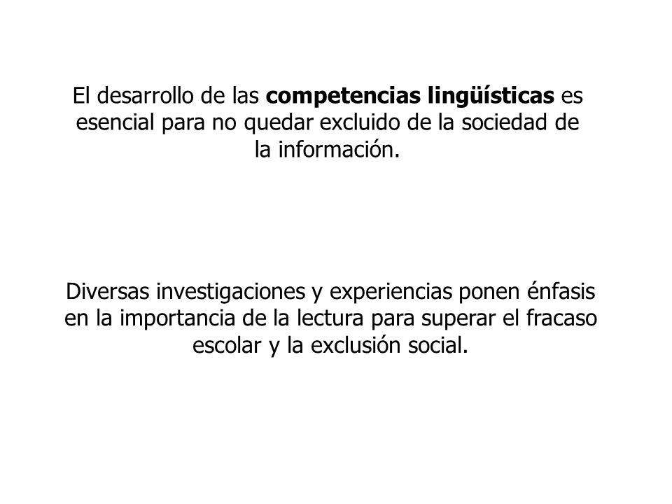 El desarrollo de las competencias lingüísticas es esencial para no quedar excluido de la sociedad de la información.